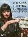 Sosnowski Adam - Zuzanna Kurtyka Sumienie i polityka