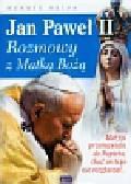Bejda Henryk - Jan Paweł II Rozmowy z Matką Bożą