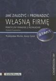 Mućko Przemysław, Sokół Aneta - Jak założyć i prowadzić własną firmę? Praktyczny poradnik z przykładami