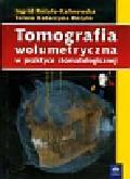 Różyło-Kalinowska Ingrid, Różyło Teresa Katarzyna - Tomografia wolumetryczna w praktyce stomatologicznej