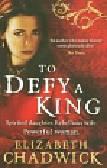 Chadwick Elizabeth - To Defy a King