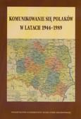 red. Stępnik Krzysztof, red. Rajewski Maciej - Komunikowanie się Polaków w latach 1944-1989