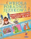 Nosowska Dorota - Wesoła poradnia językowa. Frazeologiczny zawrót głowy
