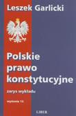 Garlicki Leszek - Polskie prawo konstytucyjne zarys wykładu