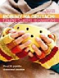 Crompton Claire - Robimy na drutach czapki szaliki rękawiczki