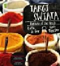 Gor Evita, Baxter Gavin - Smaki świata Podróżuj i gotuj. Polsko-angielski przewodnik kulinarny.