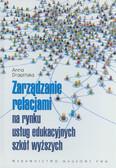 Drapińska Anna - Zarządzanie relacjami na rynku usług edukacyjnych szkół wyższych