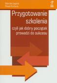 Łaguna Mariola, Fortuna Paweł - Przygotowanie szkolenia czyli jak dobry początek prowadzi do sukcesu