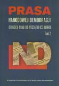 Praca zbiorowa - Prasa Narodowej Demokracji Tom 2. od roku 1939 do początku XXI wieku