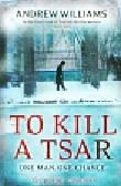 Williams Andrew - To Kill a Tsar