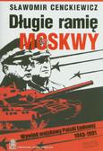 Cenckiewicz Sławomir - Długie ramię Moskwy. Wywiad wojskowy Polski Ludowej 1943-1991