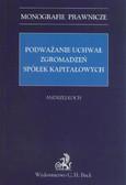 Koch Andrzej - Podważanie uchwał zgromadzeń spółek kapitałowych