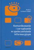 Komunikowanie i zarządzanie w społeczeństwie informacyjnym. Wybrane zagadnienia
