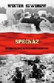 Suworow Wiktor - Specnaz. Historia sił specjalnych armii radzieckiej