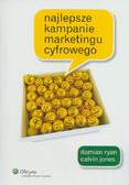 Jones Calvin, Ryan Damian - Najlepsze kampanie marketingu cyfrowego