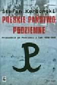 Korboński Stefan - Polskie państwo podziemne. Przewodnik po Podziemiu z lat 1939-1945