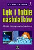 Mattis Sara Ollendick Thomas - Lęk i fobie nastolatków
