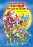Rahoza Agnieszka - Najpiękniejsze opowieści o Świętym Mikołaju