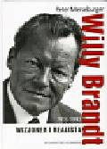 Merseburger Peter - Willy Brandt 1913-1992 Wizjoner i realista