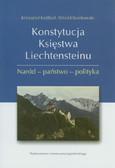 Koźbiał Krzysztof, Stankowski Witold - Konstytucja Księstwa Liechtensteinu. Naród - państwo - polityka