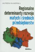 Kamińska Alfreda -  Regionalne determinanty rozwoju małych i średnich przedsiębiorstw