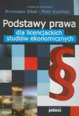red. Sitek Bronisław, red. Kubiński Piotr - Podstawy prawa dla licencjackich studiów ekonomicznych