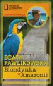 Pawlikowska Beata - Blondynka w Amazonii
