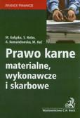 Gałązka Małgorzata, Hałas Sławomir, Komandowska Anna, Kuć Małgorzata - Prawo karne materialne, wykonawcze i skarbowe