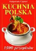Caprari Małgorzata - Kuchnia polska. 1500 przepisów