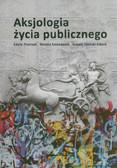 Pietrzak Edyta, Szczepanik Renata, Zaorski-Sikora Łukasz - Aksjologia życia publicznego