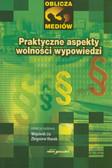 red. Lis Wojciech, red. Husak Zbigniew - Praktyczne aspekty wolności wypowiedzi