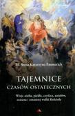 Emmerich Katarzyna - Tajemnice czasów ostatecznych