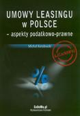 Koralewski Michał - Umowy leasingu w Polsce aspekty podatkowo-prawne