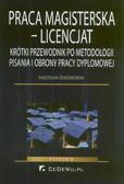 Zenderowski Radosław - Praca magisterska - Licencjat. Krótki przewodnik po metodologii pisania i obrony pracy dyplomowej
