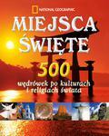 Miejsca święte 500 wędrówek po kulturach i religiach świata