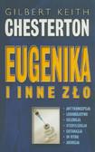 Chesterton Gilbert Keith - Eugenika i inne zło