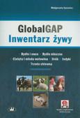 Sprawka Małgorzata - GlobalGAP. Inwentarz żywy. Bydło i owce. Bydło mleczne. Cielęta i młoda wołowina. Drób. Indyki. Trzoda chlewna (z suplementem elektronicznym)