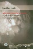 Koziej Stanisław - Między piekłem a rajem. Szare bezpieczeństwo na progu XXI wieku