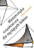 Strzelecki Paweł - Matematyka współczesna dla myślących laików