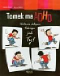Kraus Jaenne, Martin Whitney - Tomek ma ADHD. Historia chłopca takiego jak Ty!