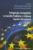 Barcz Jan, Kawecka-Wyrzykowska Elżbieta, Michałowska-Gorywoda Krystyna - Integracja europejska w świetle Traktatu z Lizbony. Aspekty ekonomiczne