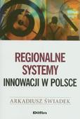 Świadek Arkadiusz - Regionalne systemy innowacji w Polsce