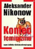 Nikonow Aleksander - Koniec feminizmu czym kobieta różni się od człowieka