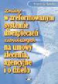 Ziółkowska R. - Zmiany w zreformowanym systemie ubezpieczeń zatrudnionych na umowy zlecenia, agencyjne i o dzieło