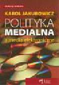 Jakubowicz Karol - Polityka medialna a media elektroniczne