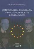 Molendowska Magdalena - Chrześcijańska demokracja w europejskim procesie integracyjnym