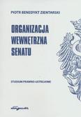 Zientarski Piotr B. - Organizacja wewnętrzna Senatu. Studium prawno-ustrojowe