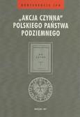red. Grabowski Waldemar - 'Akcja czynna' Polskiego Państwa Podziemnego