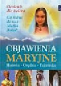 Babiuch Kinga, Hanusiak Bożena - Objawienia Maryjne Historia Orędzia Tajemnice