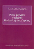Wilejczyk Magdalena - Prawo prywatne w systemie Heglowskiej filozofii prawa